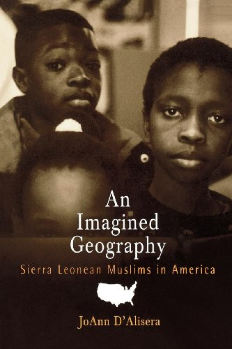An Imagined Geography: Sierra Leonean Muslims in America (Contemporary Ethnography): D'Alisera, ...