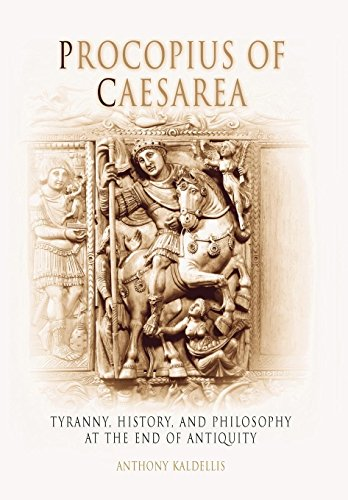 9780812237870: Procopius of Caesarea: Tyranny, History, and Philosophy at the End of Antiquity