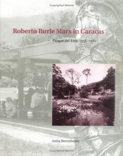 9780812238044: Roberto Burle Marx in Caracas: Parque del Este, 1956 - 1961 (Penn Studies in Landscape Architecture)