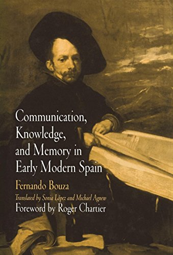 9780812238051: Communication, Knowledge, and Memory in Early Modern Spain (Material Texts)