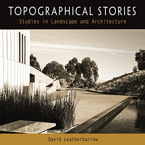 9780812238099: Topographical Stories: Studies in Landscape and Architecture (Penn Studies in Landscape Architecture)