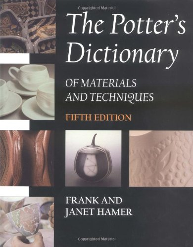 9780812238105: The Potter's Dictionary of Materials and Techniques, Fifth Edition