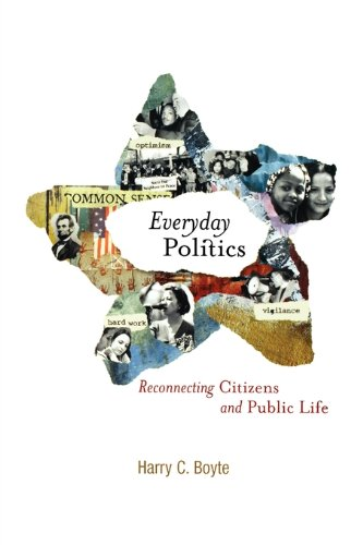 9780812238143: Everyday Politics: Reconnecting Citizens and Public Life