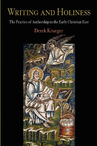9780812238198: Writing and Holiness: The Practice of Authorship in the Early Christian East (Divinations: Rereading Late Ancient Religion)