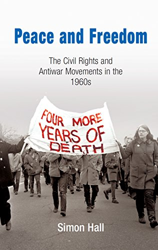 9780812238396: Peace and Freedom: The Civil Rights and Antiwar Movements in the 1960s (Politics and Culture in Modern America)
