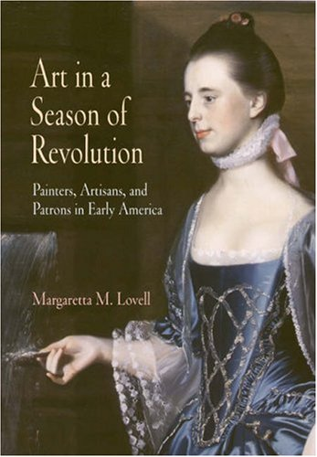 9780812238426: Art in a Season of Revolution: Painters, Artisans, and Patrons in Early America (Early American Studies)