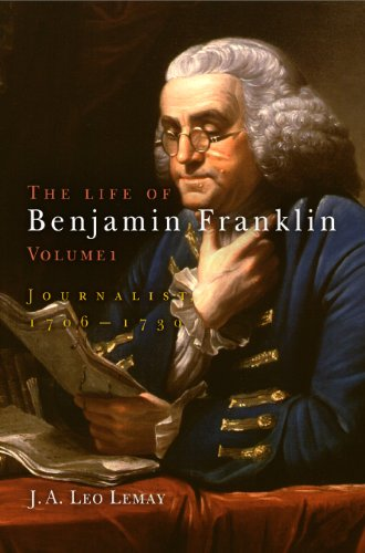 9780812238549: The Life of Benjamin Franklin, Volume 1: Journalist, 1706-1730