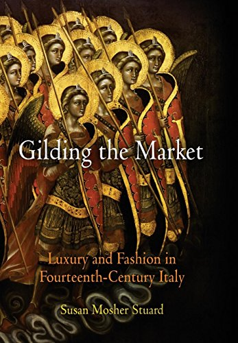 9780812239003: Gilding the Market: Luxury and Fashion in Fourteenth-Century Italy (The Middle Ages Series)