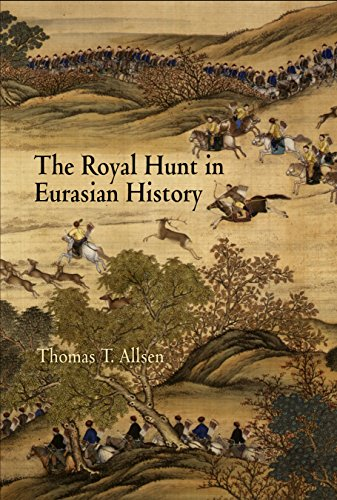 The Royal Hunt in Eurasian History (Encounters With Asia)