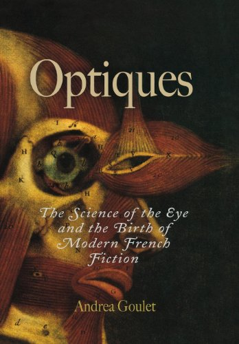 9780812239317: Optiques: The Science of the Eye and the Birth of Modern French Fiction (Critical Authors and Issues)