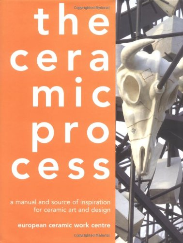 9780812239324: Ceramic Process: A Manual and Source of Inspiration for Ceramic Art and Design