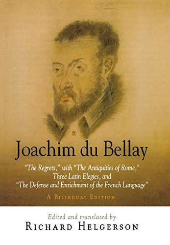 "9780812239416: Joachim du Bellay: ""The Regrets,"" with ""The Antiquities of Rome,"" Three Latin Elegies, and ""The Defense and Enrichment of the French Language."" A ... and Enrichment of the French Language"""