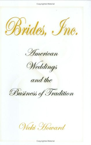 9780812239454: Brides, Inc.: American Weddings and the Business of Tradition
