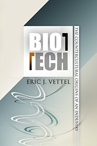 9780812239478: Biotech: The Countercultural Origins of an Industry (Politics and Culture in Modern America)