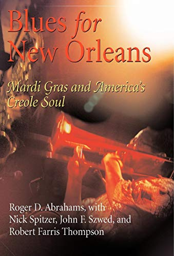 Blues For New Orleans: Mardi Gras and: Roger D. Abrahams,