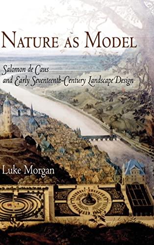 9780812239638: Nature as Model: Salomon de Caus and Early Seventeenth-Century Landscape Design (Penn Studies in Landscape Architecture)