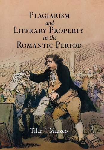 PLAGIARISM AND LITERARY PROPERTY IN THE ROMANTIC PERIOD.: Mazzeo, Tilar J.