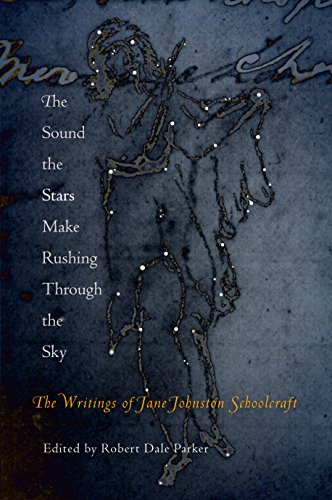 9780812239812: The Sound the Stars Make Rushing Through the Sky: The Writings of Jane Johnston Schoolcraft