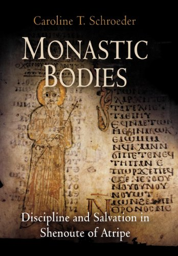 9780812239904: Monastic Bodies: Discipline and Salvation in Shenoute of Atripe (Divinations: Rereading Late Ancient Religion)