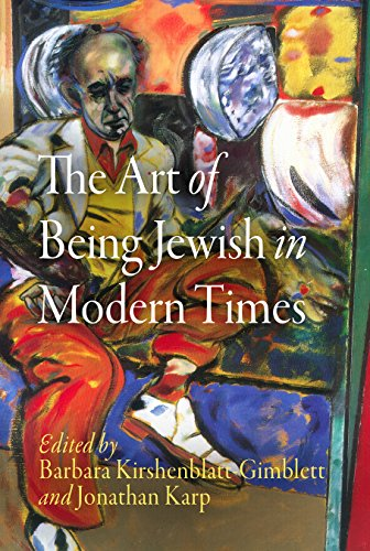 The Art of Being Jewish in Modern Times (Jewish Culture and Contexts)