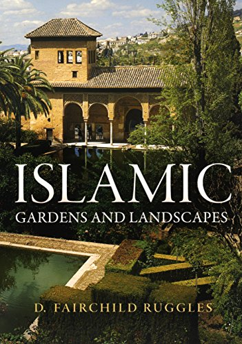 Islamic Gardens and Landscapes (Hardcover): D. Fairchild Ruggles