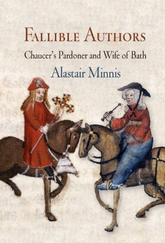 Fallible Authors: Chaucer's Pardoner and Wife of Bath (The Middle Ages Series): Alastair ...