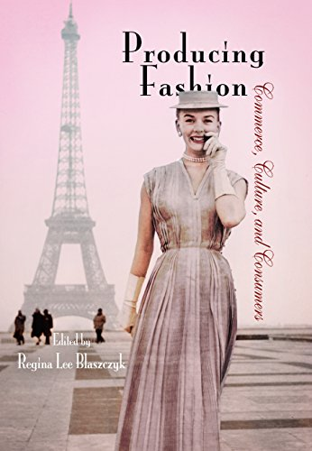9780812240375: Producing Fashion: Commerce, Culture, and Consumers (Hagley Perspectives on Business and Culture)