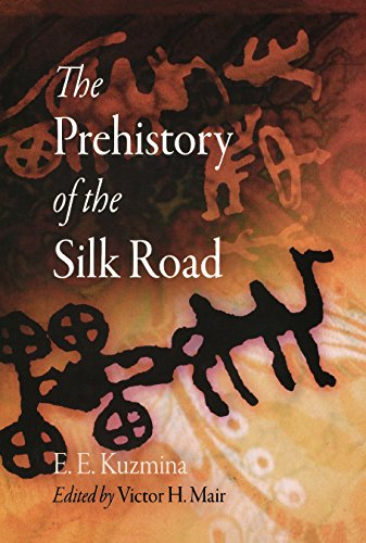 9780812240412: The Prehistory of the Silk Road (Encounters with Asia)