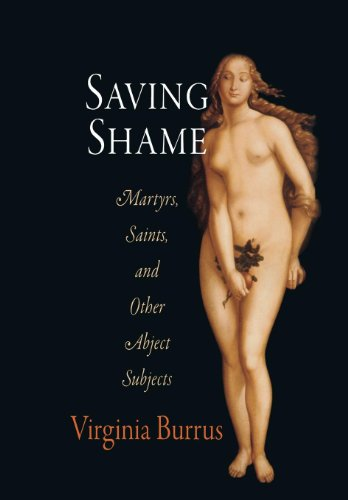 9780812240443: Saving Shame: Martyrs, Saints, and Other Abject Subjects (Divinations: Rereading Late Ancient Religion)