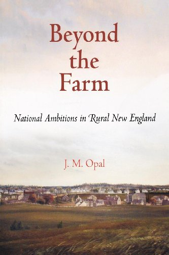 9780812240627: Beyond the Farm: National Ambitions in Rural New England (Early American Studies)