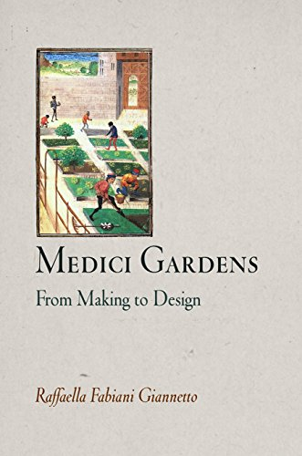 9780812240726: Medici Gardens: From Making to Design (Penn Studies in Landscape Architecture)
