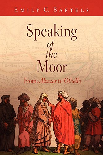 9780812240764: Speaking of the Moor: From Alcazar to Othello