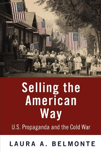 9780812240825: Selling the American Way: U.S. Propaganda and the Cold War