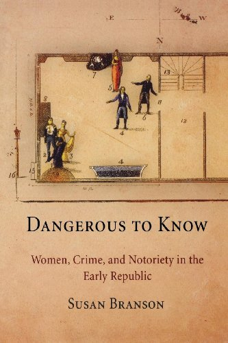 9780812240887: Dangerous To Know: Women, Crime, and Notoriety in the Early Republic