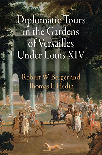 9780812241075: Diplomatic Tours in the Gardens of Versailles Under Louis XIV (Penn Studies in Landscape Architecture)