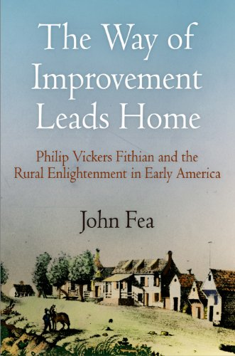 9780812241099: The Way of Improvement Leads Home: Philip Vickers Fithian and the Rural Enlightenment in Early America (Early American Studies) (Early American Studies)