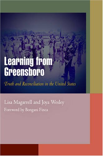 Learning from Greensboro: Truth and Reconciliation in the United States (Pennsylvania Studies in ...