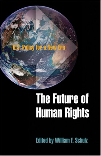 9780812241112: The Future of Human Rights: U.S. Policy for a New Era (Pennsylvania Studies in Human Rights)