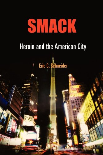 9780812241167: Smack: Heroin and the American City (Politics and Culture in Modern America)
