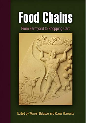 9780812241280: Food Chains: From Farmyard to Shopping Cart (Hagley Perspectives on Business & Culture)