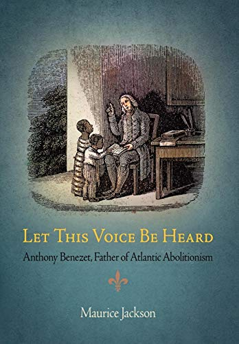 9780812241297: Let This Voice Be Heard: Anthony Benezet, Father of Atlantic Abolitionism