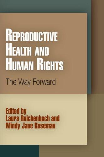 9780812241525: Reproductive Health and Human Rights: The Way Forward (Pennsylvania Studies in Human Rights)