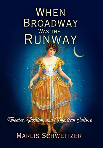 9780812241570: When Broadway Was the Runway: Theater, Fashion, and American Culture