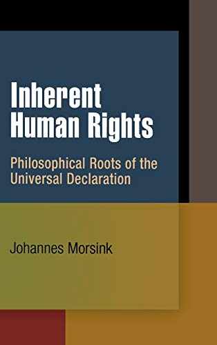 9780812241624: Inherent Human Rights: Philosophical Roots of the Universal Declaration (Pennsylvania Studies in Human Rights)
