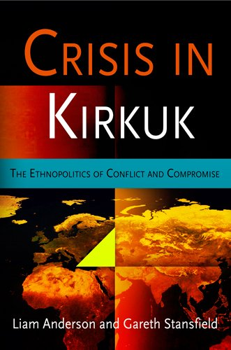 9780812241761: Crisis in Kirkuk: The Ethnopolitics of Conflict and Compromise (National and Ethnic Conflict in the 21st Century)