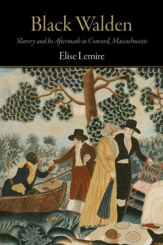 BLACK WALDEN. Slavery And Its Aftermath In Concord, Massachusetts.: Lemire, Elise.