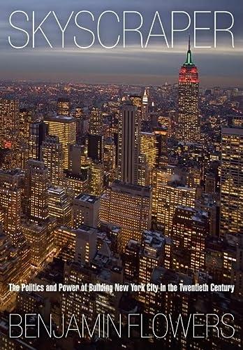 9780812241846: Skyscraper: The Politics and Power of Building New York City in the Twentieth Century