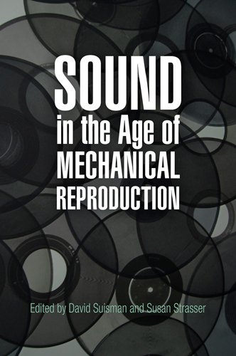 9780812241990: Sound in the Age of Mechanical Reproduction (Hagley Perspectives on Business and Culture)