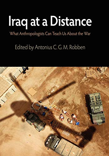9780812242034: Iraq at a Distance: What Anthropologists Can Teach Us About the War (The Ethnography of Political Violence)