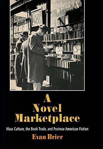 A Novel Marketplace: Mass Culture, the Book: Brier, Evan